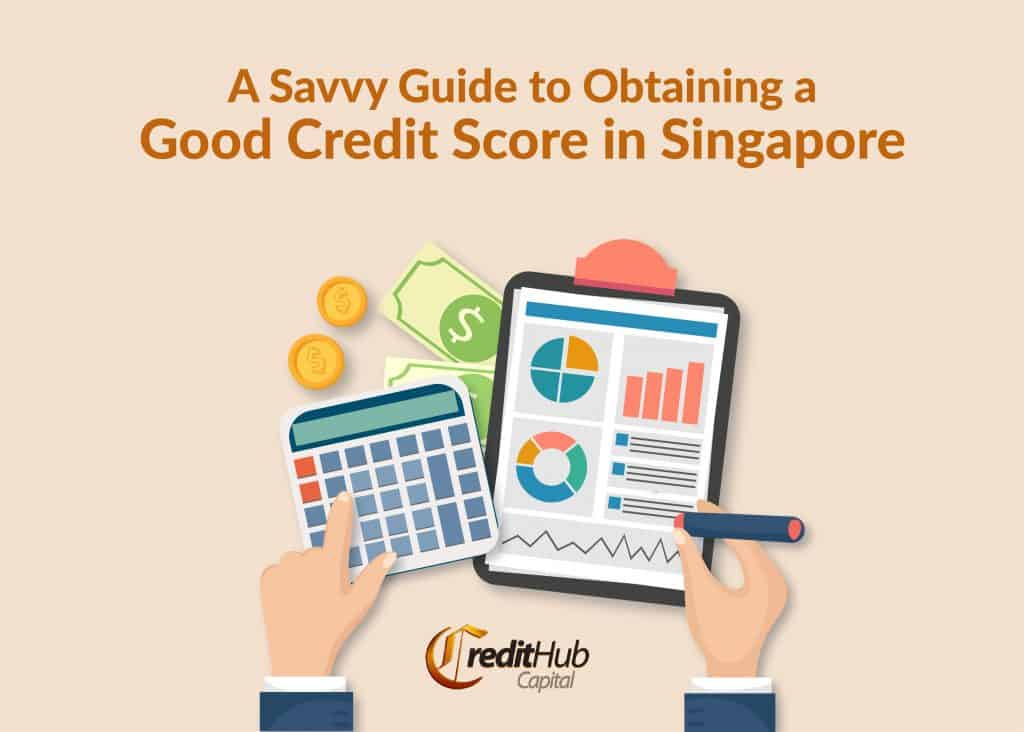 featured image - A Savvy Guide to Obtaining a Good Credit Score in Singapore